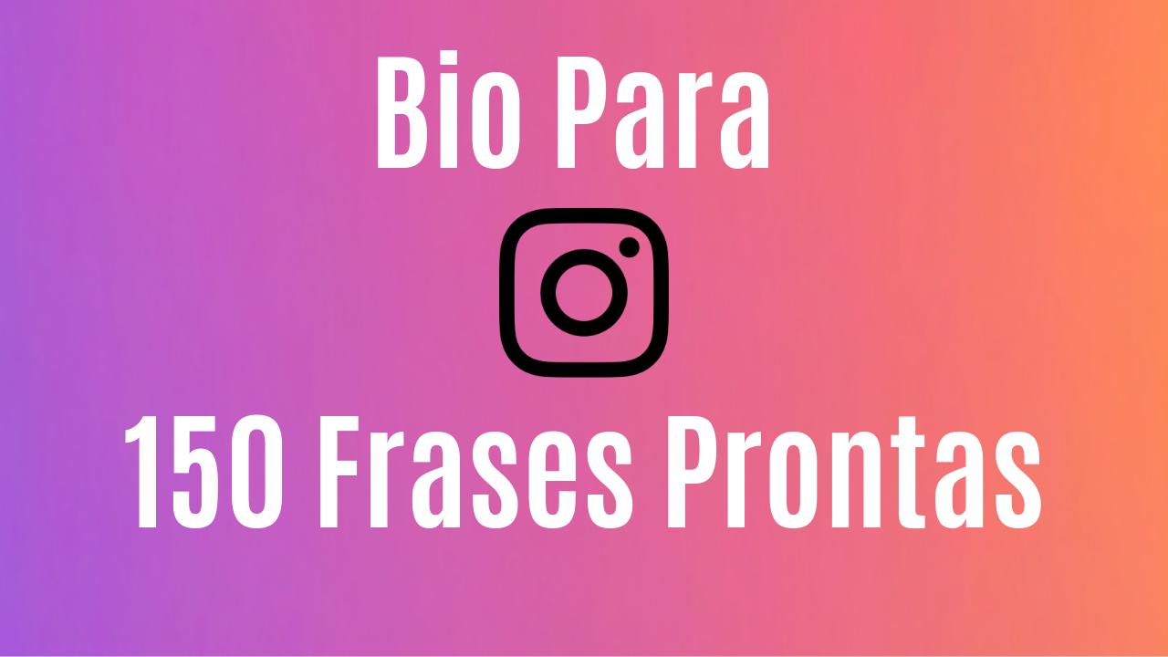 Bio Para Instagram 150 Frases Prontas Para Copiar Dicas